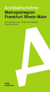 Cover vom Buch - Buchcover - Architekturführer Metropolregion Frankfurt Rhein-Main - DOM publishers - Taschenbuch - Reiseführer Frankfurt