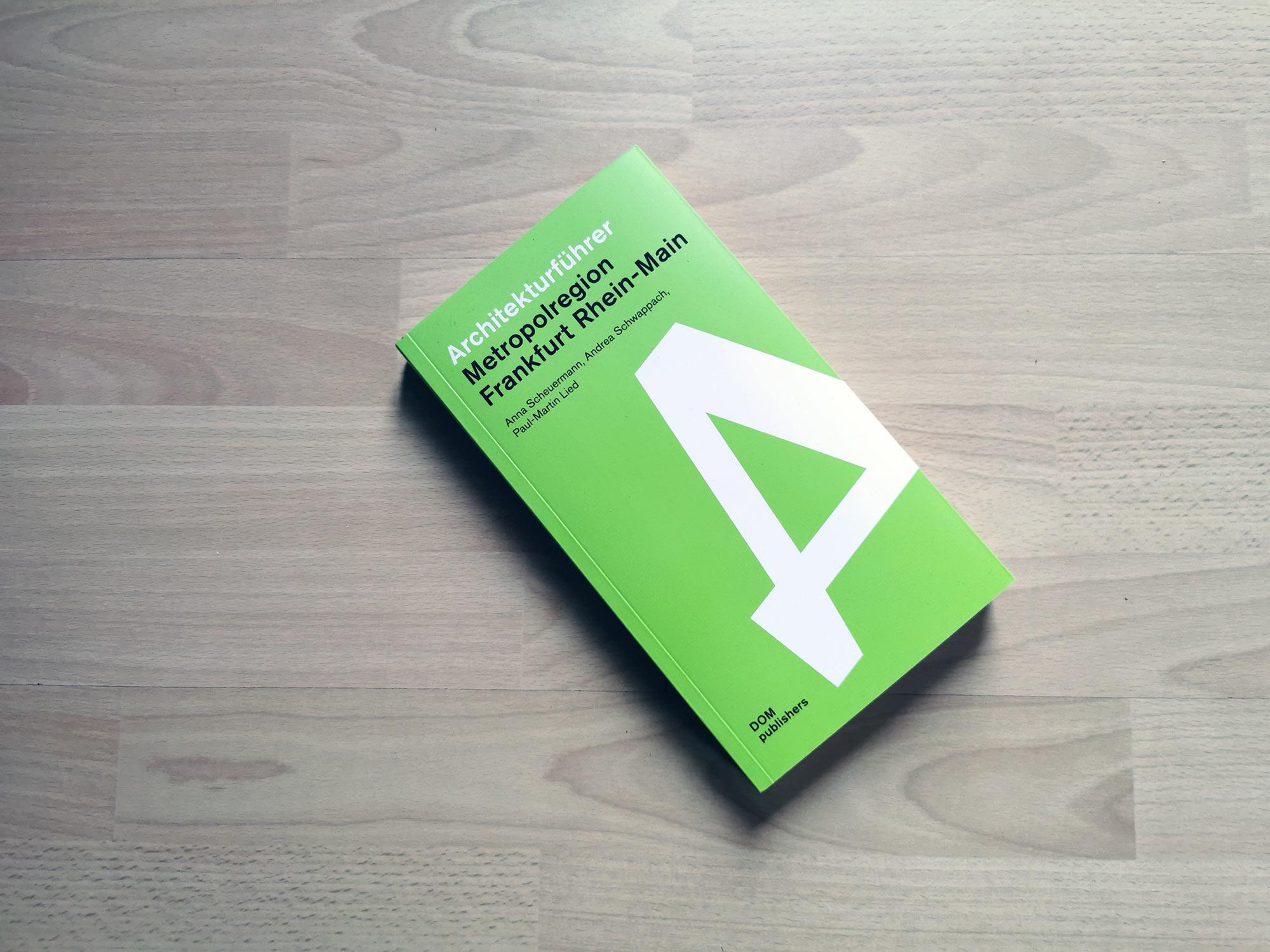 Frankfurt Architektur - Architekturführer Frankfurt Rhein-Main-Gebiet - dom publishers - Taschenbuch - Buch