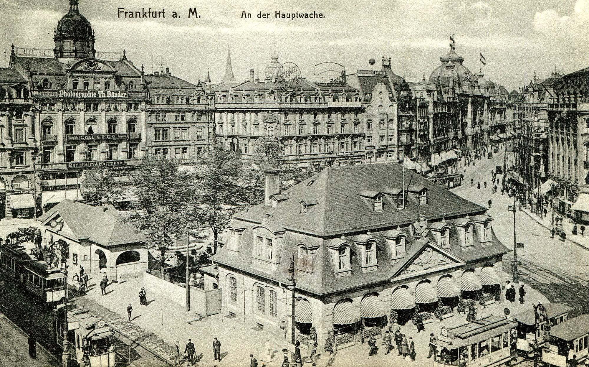 Neustadt Frankfurt am Main um 1910 - Die Hauptwache in Frankfurt a.M.