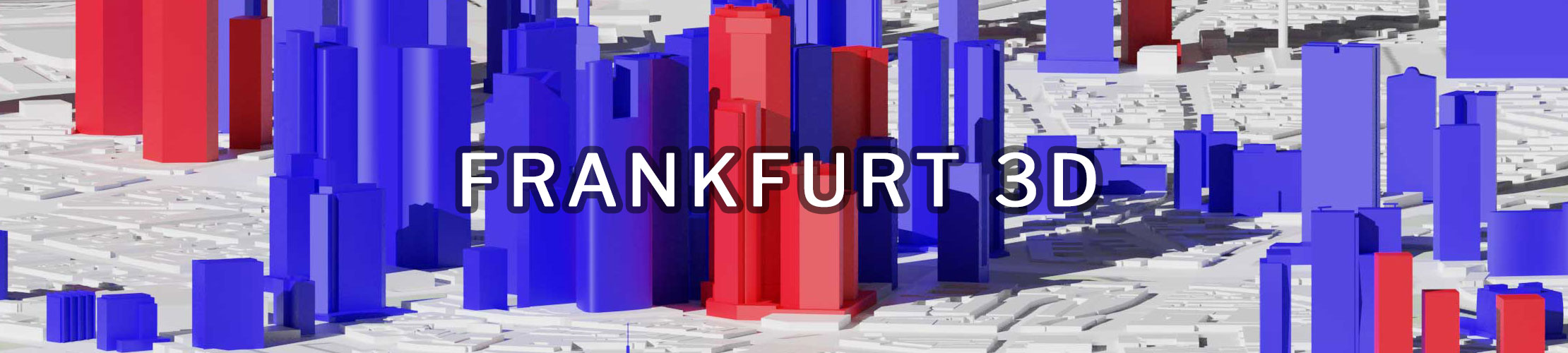 Frankfurt 3D - Architektur Frankfurt in der Zukunft - Geplante Großprojekte in FFM - Neue Immobilienprojekte in Frankfurt/Main